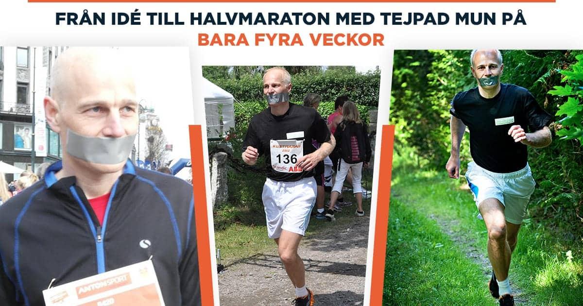 Från idé till halvmaraton med tejpad mun på 28 dagar