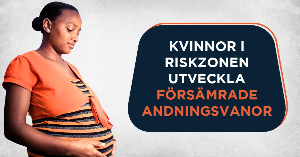 Kvinnor i riskzonen utveckla försämrade andningsvanor