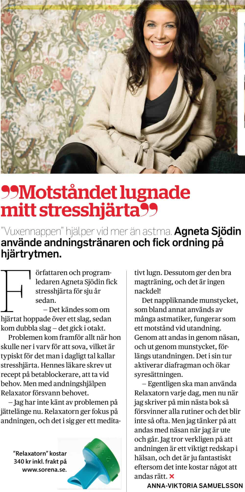 Agneta Sjödin: Relaxatorn lugnade mitt stresshjärta