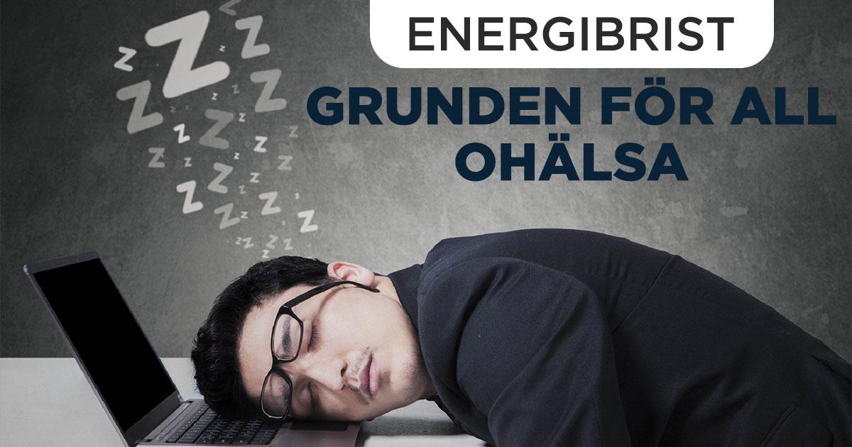 ENERGIBRIST – Grunden för ohälsa