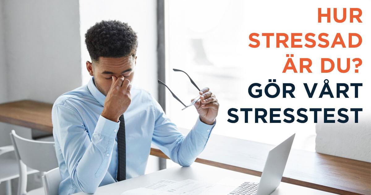 Hur stressad är du? Gör vårt 3-minuters unika strestest