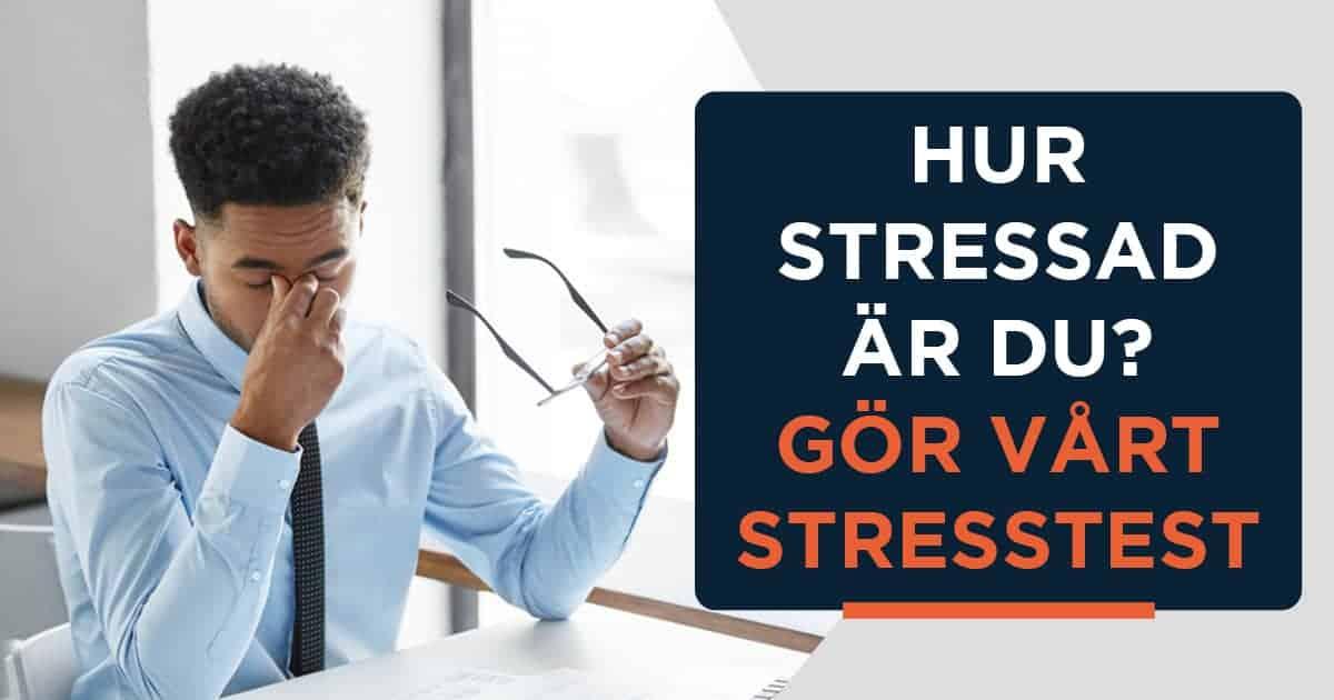 Hur stressad är du? Gör vårt unika 3-minuters stresstest